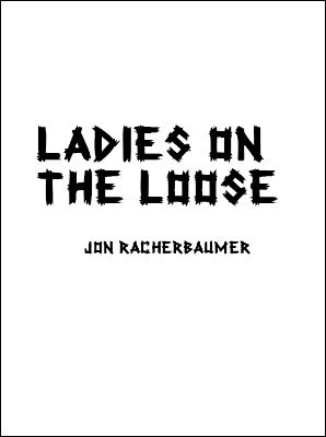 Ladies on the Loose by Jon Racherbaumer
