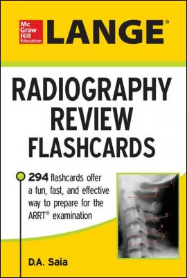 LANGE Radiography Review Flashcards by D. A. Saia
