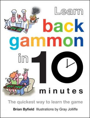 Learn Backgammon in 10 Minutes: The Quickest Way to Learn the Game by Brian Field