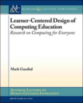 Learner-Centered Design of Computing Education: Research on Computing for Everyone by Charles Shaw-Smith