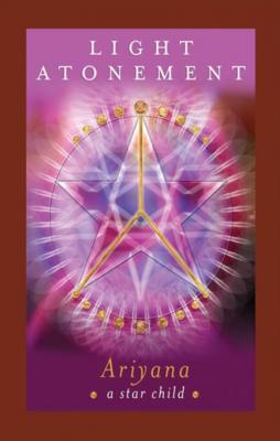Light Atonement: Discovering Your Life's Purpose by Ariyana ~a star child~