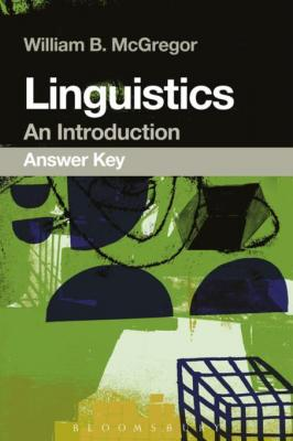 Linguistics: An Introduction Answer Key by William B. McGregor
