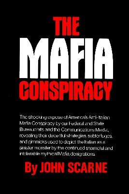 The Mafia Conspiracy by John Scarne