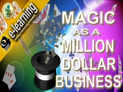 Magic as a Million Dollar Business by Wolfgang Riebe