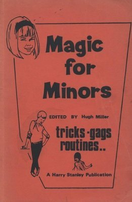Magic for Minors by Hugh Miller