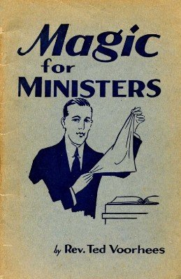 Magic for Ministers by Ted Voorhees