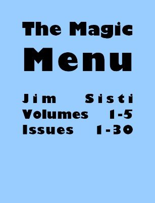 Magic Menu volumes 1-5 by Jim Sisti
