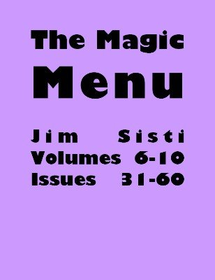 Magic Menu volumes 6-10 by Jim Sisti