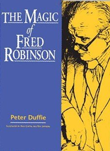 The Magic of Fred Robinson by Peter Duffie
