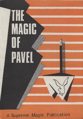 The Magic of Pavel by Pavel