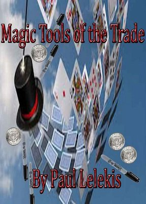 Magic Tools of the Trade by Paul A. Lelekis