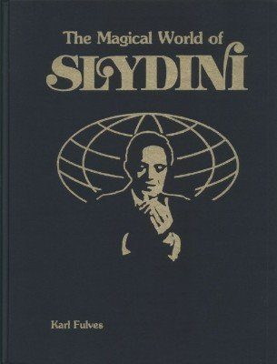 The Magical World of Slydini (Text & Photos) by Karl Fulves