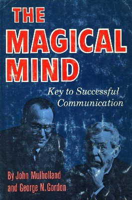 The Magical Mind by John Mulholland & George N. Gordon