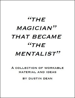 The Magician That Became The Mentalist by Dustin Dean
