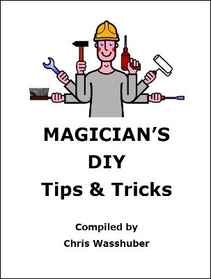 Magician's DIY Tips and Tricks by Chris Wasshuber