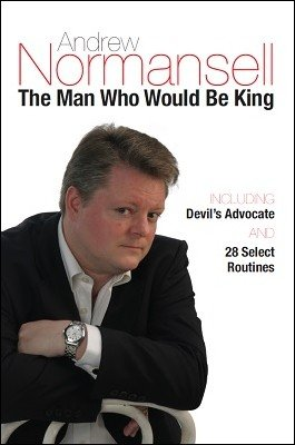 The Man Who Would Be King by Andrew Normansell