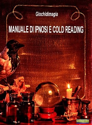 Manuale di Ipnosi e Cold Reading by Giochidimagia