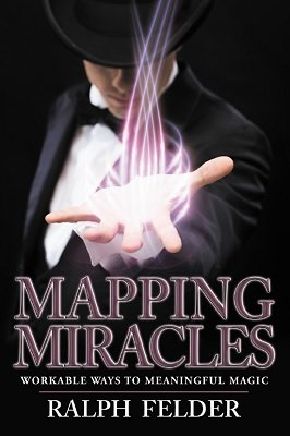Mapping Miracles 2nd Edition by Ralph Felder