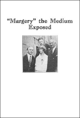 """""""Margery"""" the Medium Exposed by Harry Houdini"""