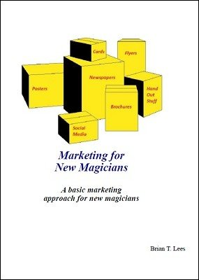 Marketing for New Magicians by Brian T. Lees