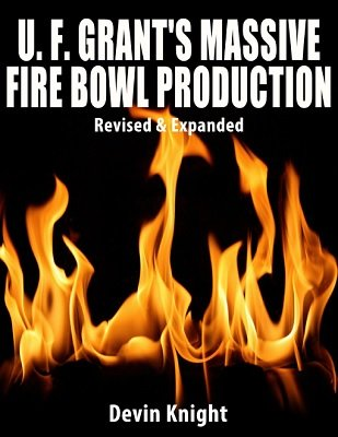 Massive Fire Bowl Production by Devin Knight & Ulysses Frederick Grant