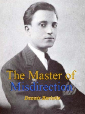The Master of Misdirection by D. Angelo Ferri