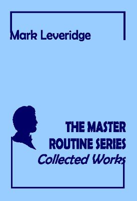 The Master Routine Series: Collected Works by Mark Leveridge