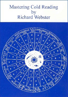Mastering Cold Reading: Volume 3 by Richard Webster