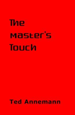 The Master's Touch by Ted Annemann