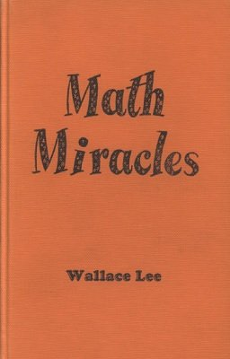Math Miracles by Wallace Lee