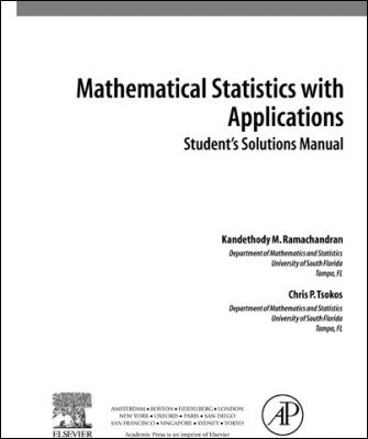 Mathematical Statistics with Applications, Student Solutions Manual by Ramachandran & Tsokos