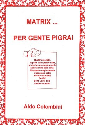 Matrix - Per Gente Pigra by Aldo Colombini