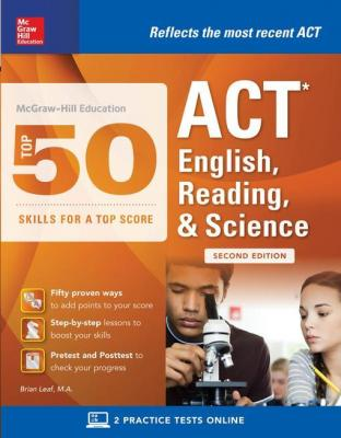 McGraw-Hill Education: Top 50 ACT English, Reading, and Science Skills for a Top Score, 2nd Edition: Top 50 ACT English, Reading by Brian Leaf