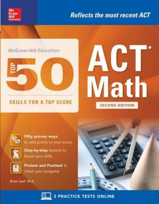 McGraw-Hill Education: Top 50 ACT Math Skills for a Top Score, Second Edition by Brian Leaf