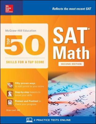 McGraw-Hill Education Top 50 Skills for a Top Score: SAT Math, Second Edition by Brian Leaf