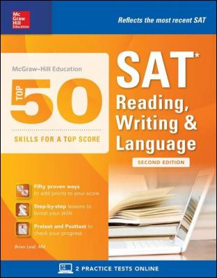 McGraw-Hill Education Top 50 Skills for a Top Score: SAT Reading, Writing & Language, Second Edition by Brian Leaf
