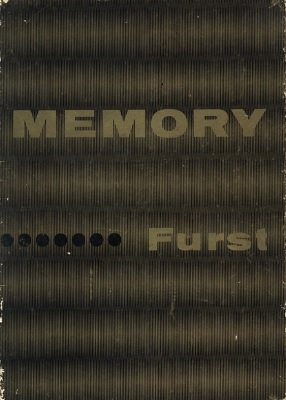 Memory: a home study course in memory and concentration by Dr. Bruno Furst & Lotte Furst
