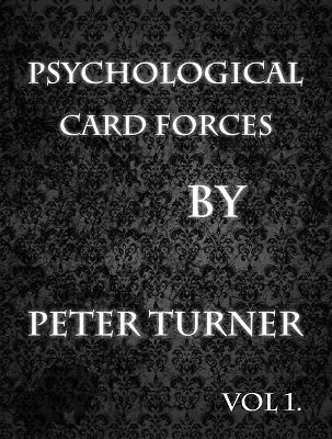 Mentalism Masterclass 1: psychological playing card forces by Peter Turner