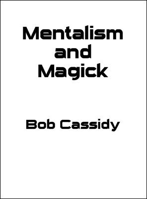Mentalism and Magick by Bob Cassidy