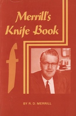 Merrill's Knife Book by R. D. (Dale) Merrill