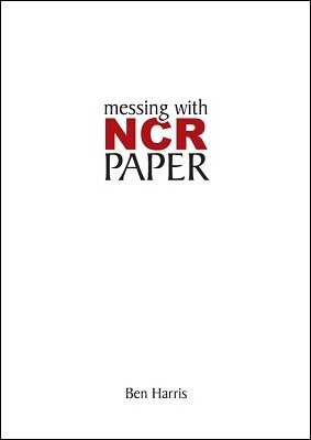 Messing with NCR Paper by (Benny) Ben Harris