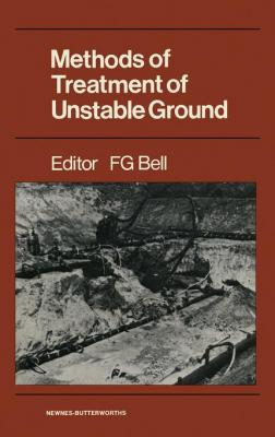 Methods of Treatment of Unstable Ground by F. G. Bell