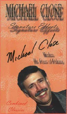 Michael Close Signature Effects: Workers & Power of Palming by Michael Close