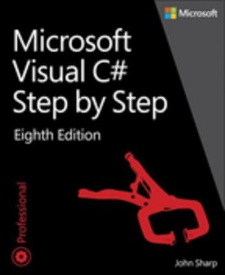 Microsoft Visual C# Step by Step by John Sharp