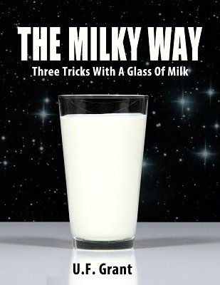 The Milky Way by Devin Knight & Ulysses Frederick Grant