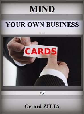 Mind Your Own Business ... Cards by Gerard Zitta