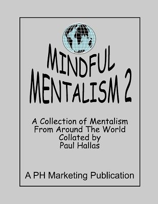 Mindful Mentalism Volume 2 by Paul Hallas