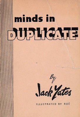 Minds in Duplicate by Jack Yates