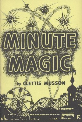 Minute Magic by Clettis Musson