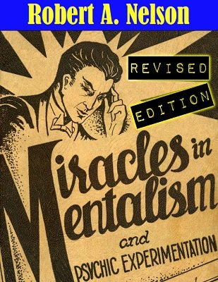 Miracles in Mentalism and Psychic Experimentation by Robert A. Nelson